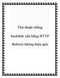 Thủ thuật chống backlink xấu bằng HTTP Referer không hiệu quả