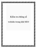 Kiểm tra thông số website trong khi SEO