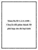 MakeMe3D 1.2.11.1100 : Chuyển đổi phim thành 3D phù hợp cho đủ loại kính