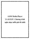 GOM Media Player 2.1.43.5119 : Chương trình nghe nhạc miễn phí tốt nhất