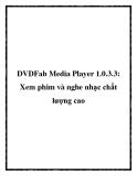 DVDFab Media Player 1.0.3.3: Xem phim và nghe nhạc chất lượng cao