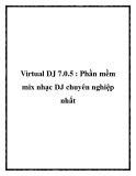 Virtual DJ 7.0.5 : Phần mềm mix nhạc DJ chuyên nghiệp nhất