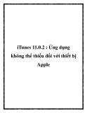 iTunes 11.0.2 : Ứng dụng không thể thiếu đối với thiết bị Apple