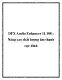 DFX Audio Enhancer 11.108 : Nâng cao chất lượng âm thanh cực đỉnh