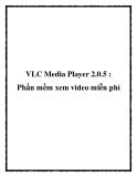 VLC Media Player 2.0.5 : Phần mềm xem video miễn phí