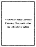 Wondershare Video Converter Ultimate – Chuyển đổi, chỉnh sửa Video chuyên nghiệp