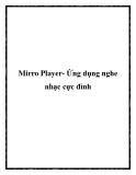 Mirro Player- Ứng dụng nghe nhạc cực đỉnh