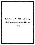 KMPlayer 3.4.0.59 : Chương trình nghe nhạc xem phim đa năng