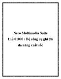Nero Multimedia Suite 11.2.01000 : Bộ công cụ ghi đĩa đa năng xuất sắc