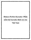 Hokaco Perfect Karaoke- Phần mềm hát karaoke đỉnh cao của Việt Nam