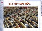 GIÁO DỤC ĐẠI HỌC - Giáo dục đại học thế giới và Việt Nam Bài 1