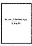 Vitamin E làm tăng nguy cơ suy tim