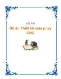 Đồ án: Thiết kế máy phay CNC