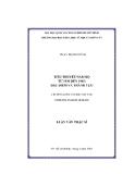 .MỤC LỤC MỞ ĐẦU 1. Lý do chọn đề tài 1 2. Lịch sử nghiên cứu vấn đề 2 3. Giới hạn của vấn đề 9 4. Phương pháp nghiên cứu 11 5. Đóng góp của luận văn 12 6. Cấu trúc của luận văn 12 TrangChương 1:VĂN HÓA, XÃ HỘI VÀ NHỮNG THÀNH TỰU CHỦYẾU CỦA TIỂU THUY