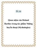 """Đề tài """" Quan niệm của Roland Barthes trong tác phẩm Những huyền thoại (Mythologies) """""""
