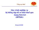 Quy trình nghiệp vụ  hệ thống nộp hồ sơ khai thuế qua  mạng Internet  (iHTKK)