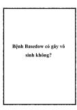 Bệnh Basedow có gây vô sinh không?
