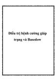 Điều trị bệnh cường giáp trạng và Basedow