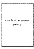 Bệnh lồi mắt do Basedow (Phần 2)