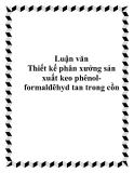 Luận văn Thiết kế phân xưởng sản xuất keo phênol-formalđêhyd tan trong cồn