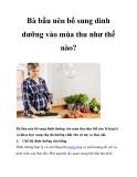 Bà bầu nên bổ sung dinh dưỡng vào mùa thu như thế nào?