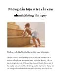 Những dấu hiệu ở trẻ cần cứu nhanh,không thì nguy