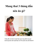 Mang thai 3 tháng đầu nên ăn gì?