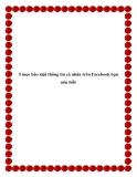 5 mẹo bảo mật thông tin cá nhân trên Facebook bạn nên biết.