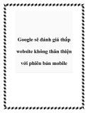 Google sẽ đánh giá thấp website không thân thiện với phiên bản mobile