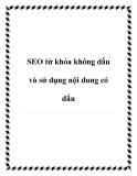 SEO từ khóa không dấu và sử dụng nội dung có dấu