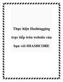 Thực hiện Hashtagging trực tiếp trên website của bạn với #HASHCORE