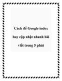 Cách để Google index hay cập nhật nhanh bài viết trong 5 phút