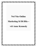 Nơi Nào Online Marketing Sẽ Đi Đến – với Anne Kennedy