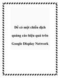 Để có một chiến dịch quảng cáo hiệu quả trên Google Display Network