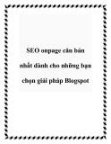 SEO onpage căn bản nhất dành cho những bạn chọn giải pháp Blogspot