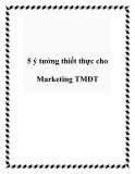 5 ý tưởng thiết thực cho Marketing TMĐT