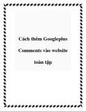 Cách thêm Googleplus Comments vào website toàn tập