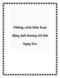 Những cách thức hoạt động ảnh hưởng tới thứ hạng Seo