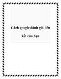 Cách google đánh giá liên kết của bạn