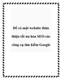 Để có một website thân thiện tối ưu hóa SEO các công cụ tìm kiếm Google
