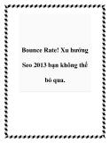 Bounce Rate! Xu hướng Seo 2013 bạn không thể bỏ qua.
