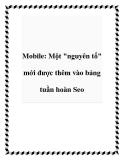 """Mobile: Một """"nguyên tố"""" mới được thêm vào bảng tuần hoàn Seo"""