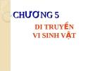 CHƯƠNG 5.  DI TRUYỀN VI SINH VẬT