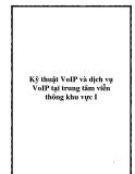 Đề tài: Kỹ thuật VoIP và dịch vụ VoIP tại trung tâm viễn thông khu vực I