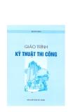 Giáo trình Kỹ thuật thi công - ThS. Nguyễn Đức Chương (chủ biên)