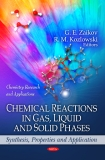 CHEMICAL REACTIONS IN GAS, LIQUID AND SOLID PHASES: SYNTHESIS, PROPERTIES AND APPLICATION