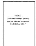 Quá trình thâm nhập thị trường Việt Nam của công ty Kentucky Fried Chicken( KFC )