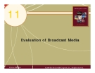 Chapter 11: Evaluation of Broadcast Media