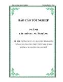 Luận văn tốt nghiệp: Phòng ngừa và hạn chế rủi ro tín dụng ở ngân hàng TMCP Việt Nam thịnh vượng chi nhánh Thanh Hóa - Trịnh Đức Toàn