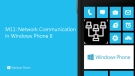 M11: Network Communication in Windows Phone 8